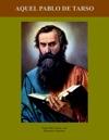 Aquel Pablo de Tarso - Padre Pedro Garcia